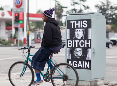Hillary Clinton this bitch again posters all over Los Angeles Watts